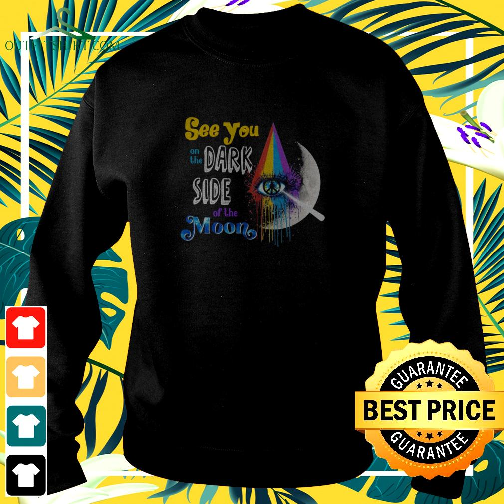 See you on the dark side of the moon sweater