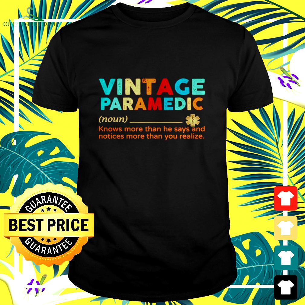 Vintage paramedic knows more than he says t-shirt