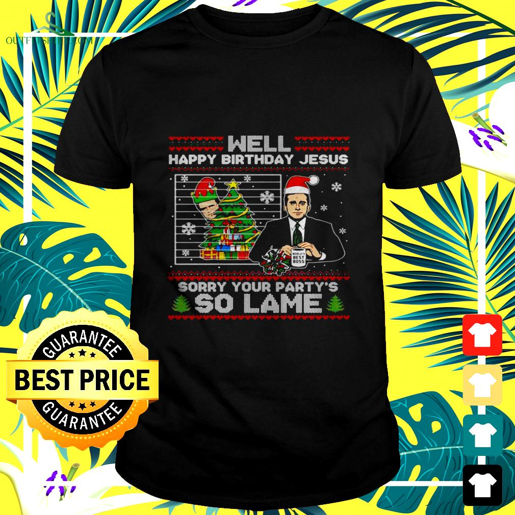 Well happy birthday jesus sorry your party's so lame Christmas ugly t-shirt
