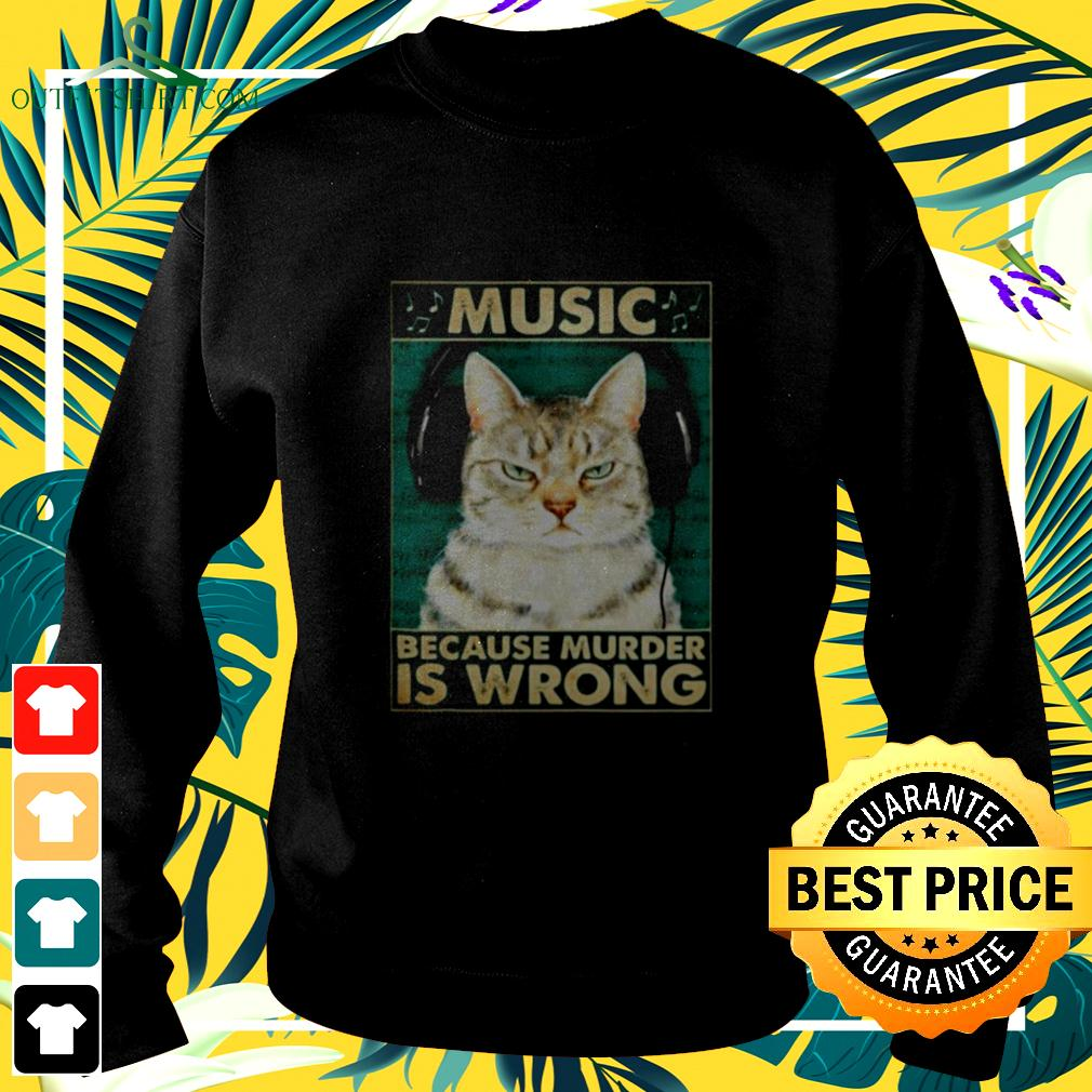 Cat music because murder is wrong sweater