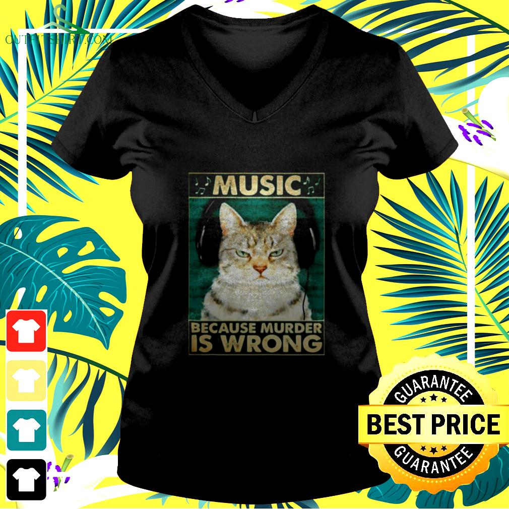 Cat music because murder is wrong v-neck t-shirt