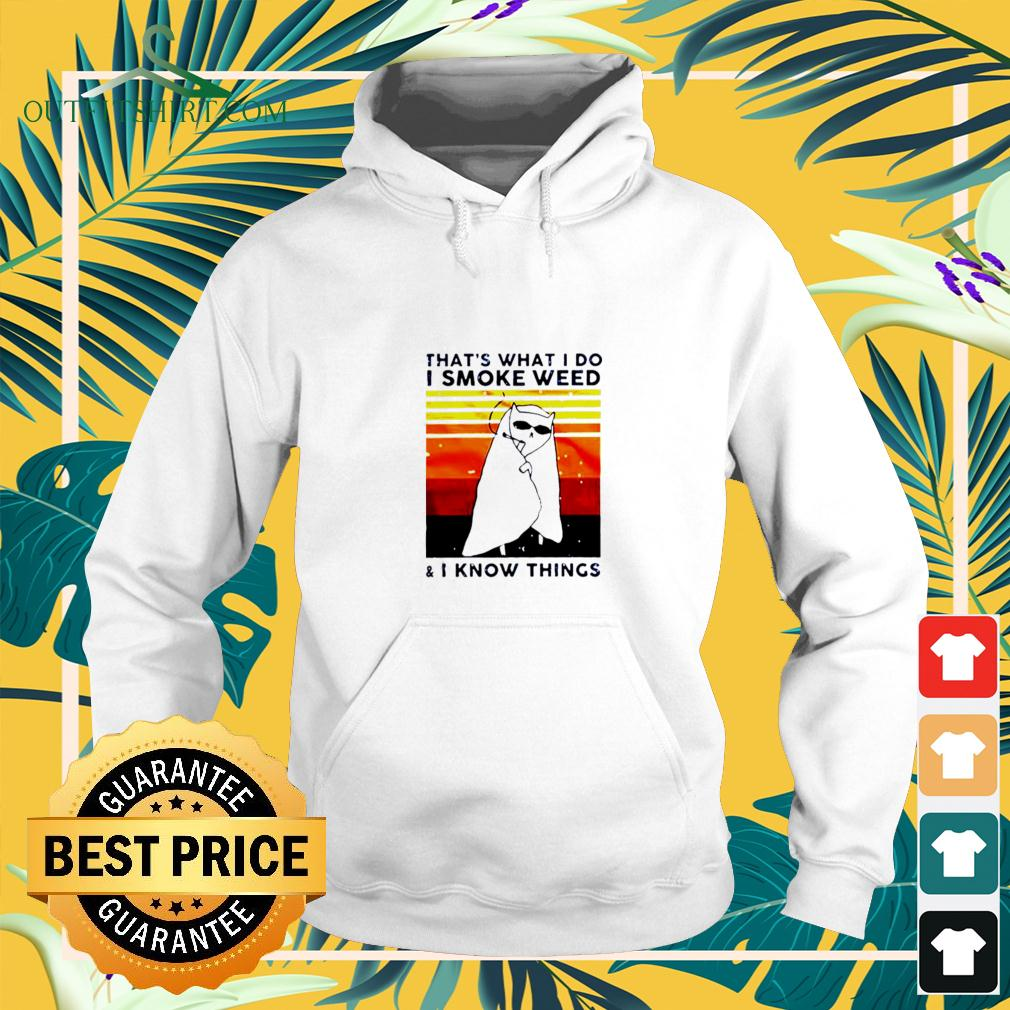 Cat That's What I Do I Smoke Weed And I Know Things Vintage hoodie