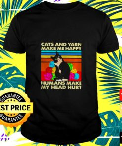 Cats And Yarn Make Me Happy Humans Make My Head Hurt Vintage t-shirt