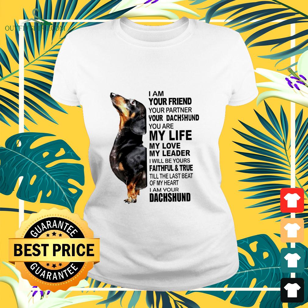 I am your friend your partner your Dachshund ladies-tee