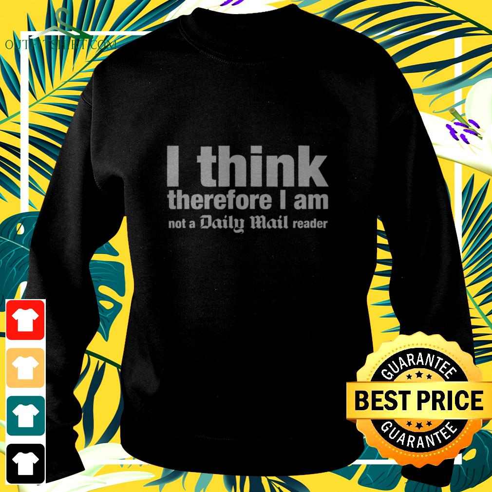 I think therefore I am not a daily mail reader sweater
