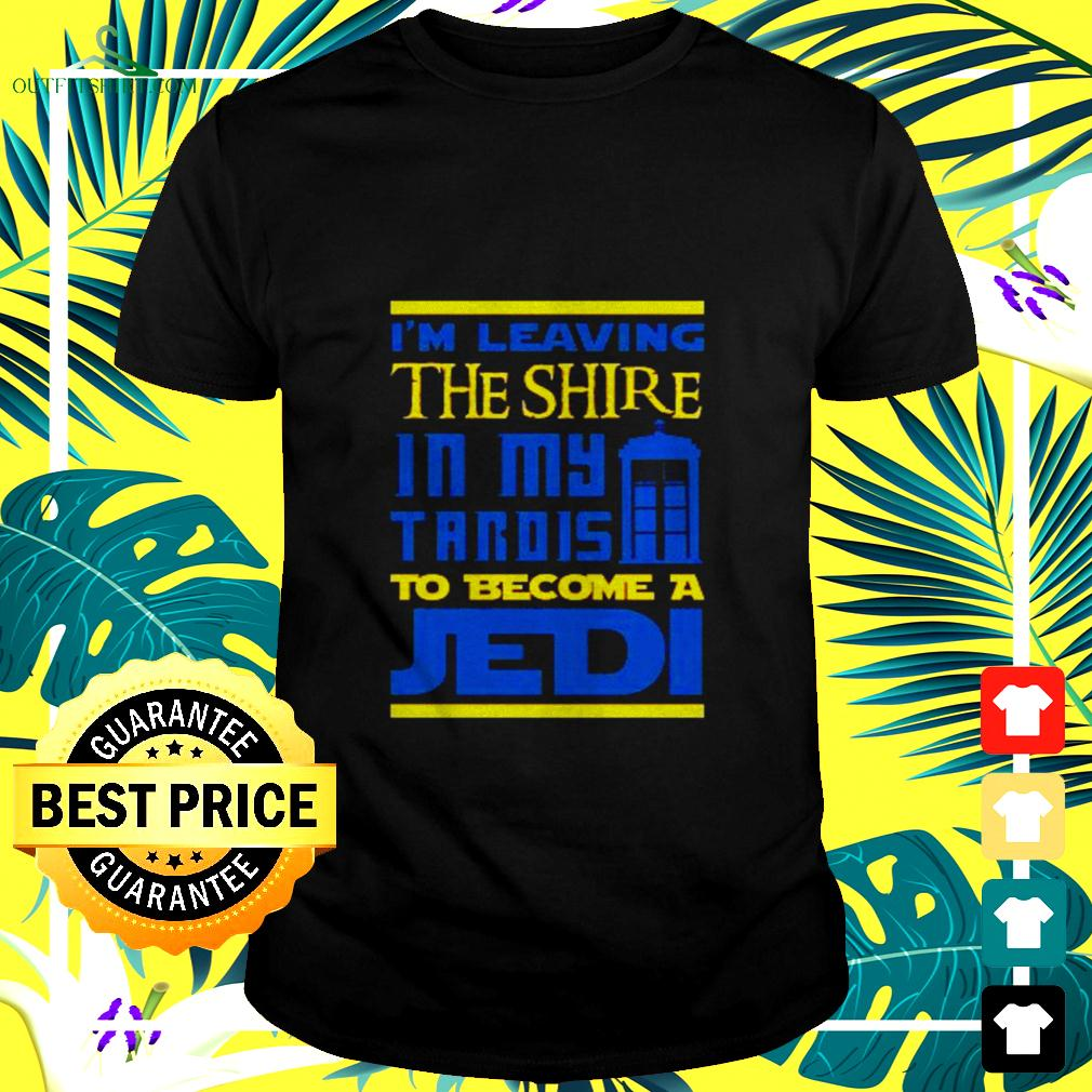 I'm leaving the shire in my tandis to become a Jedi t-shirt
