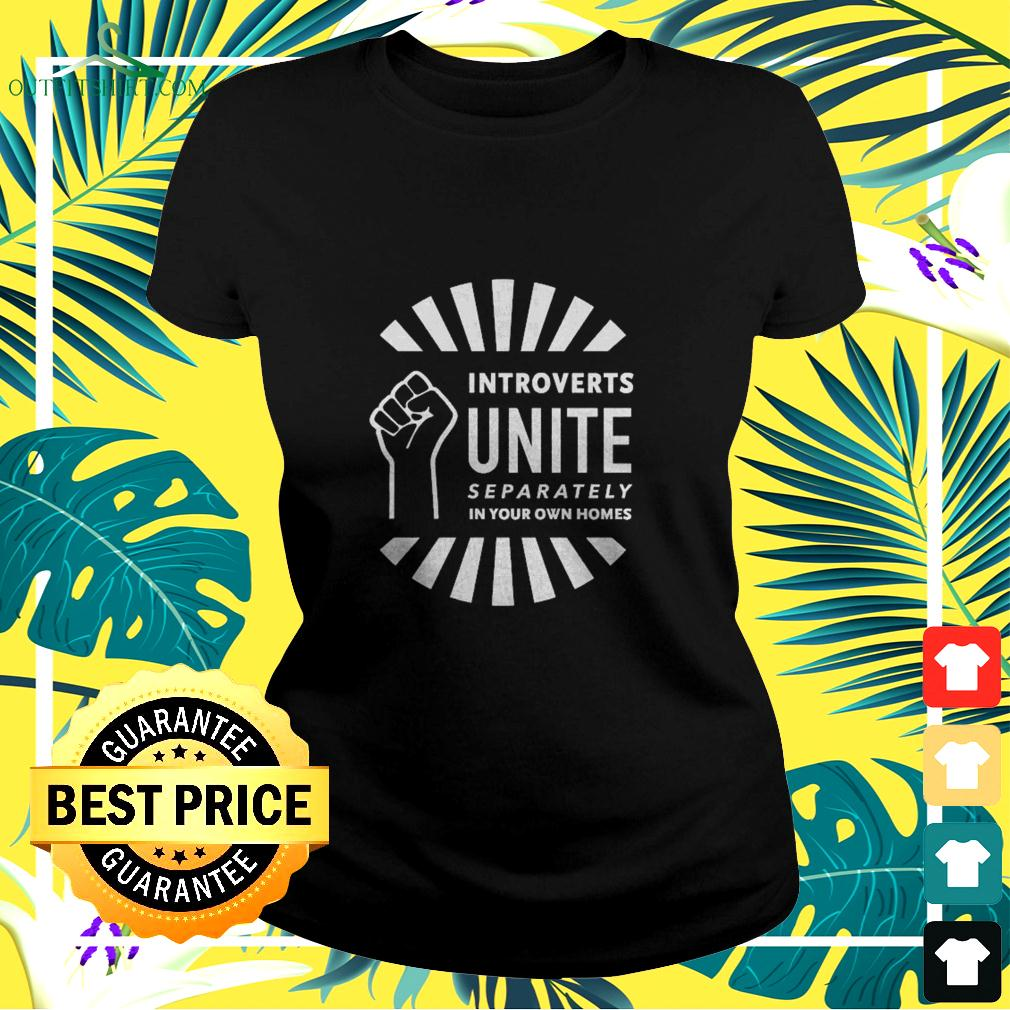 Introverts unite separately in your own homes ladies-tee
