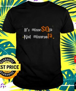 It's minnesota not minnesota t-shirt