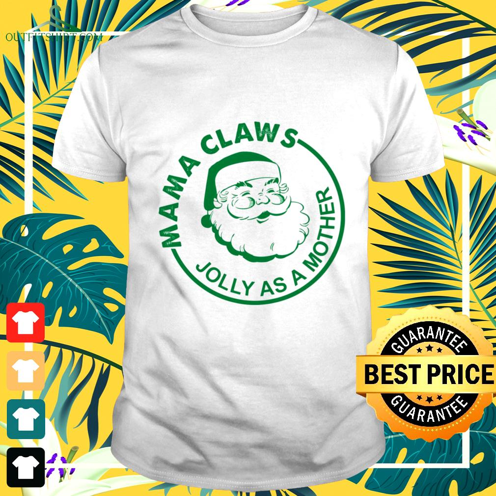 Mama claws jolly as a mother Christmas t-shirt
