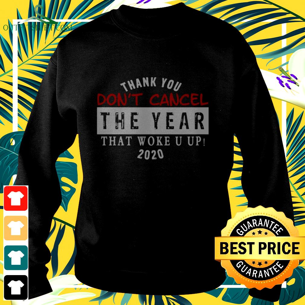 Thank you don't cancel the year that woke you up 2020 sweater
