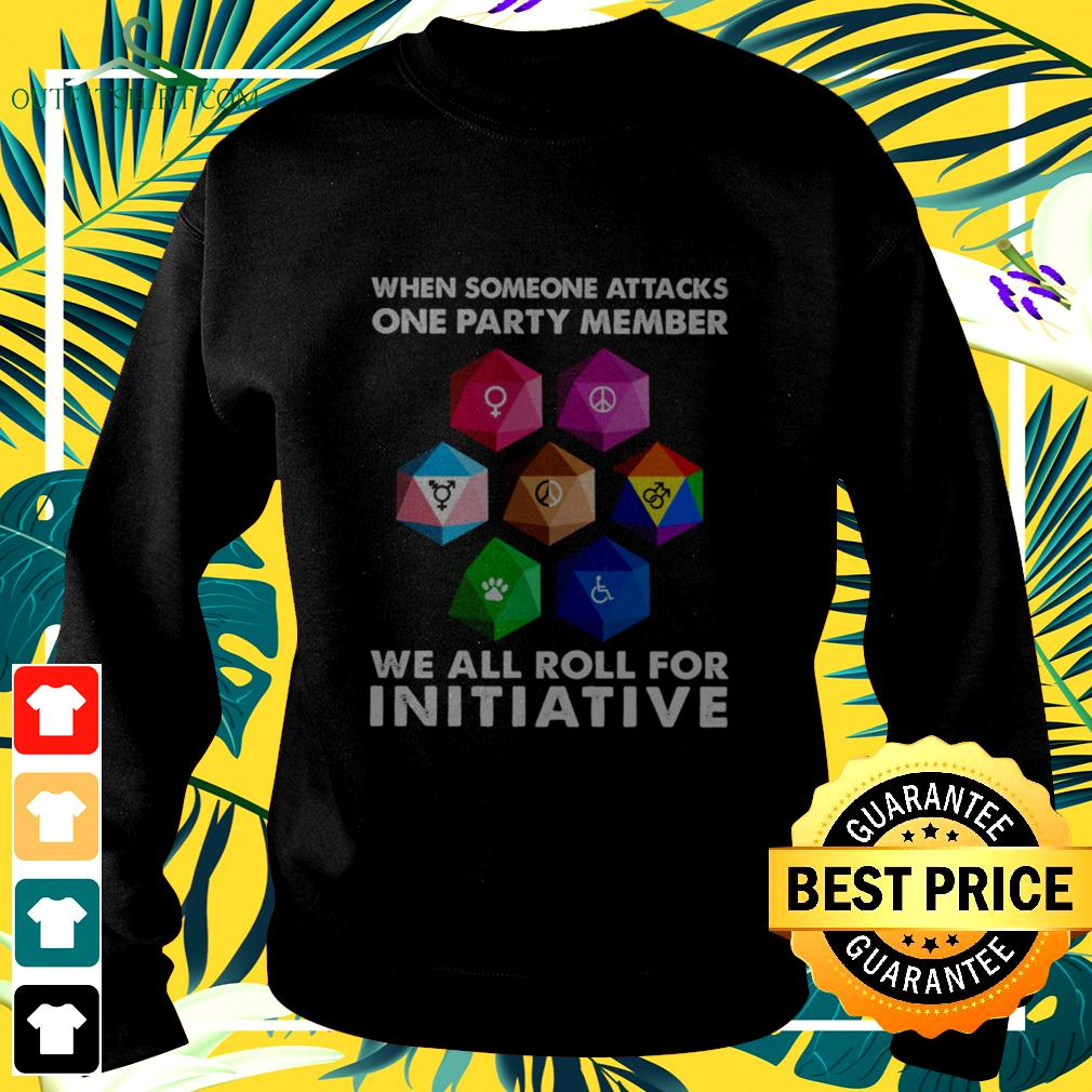 When someone attacks one party member we all roll for initiative sweater
