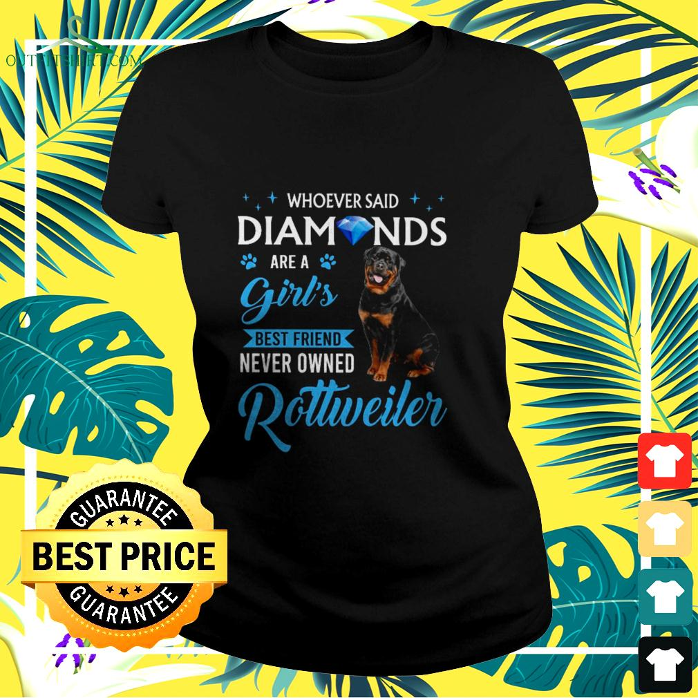 Whoever said diamonds are a girl's best friend never owned Rottweiler ladies-tee