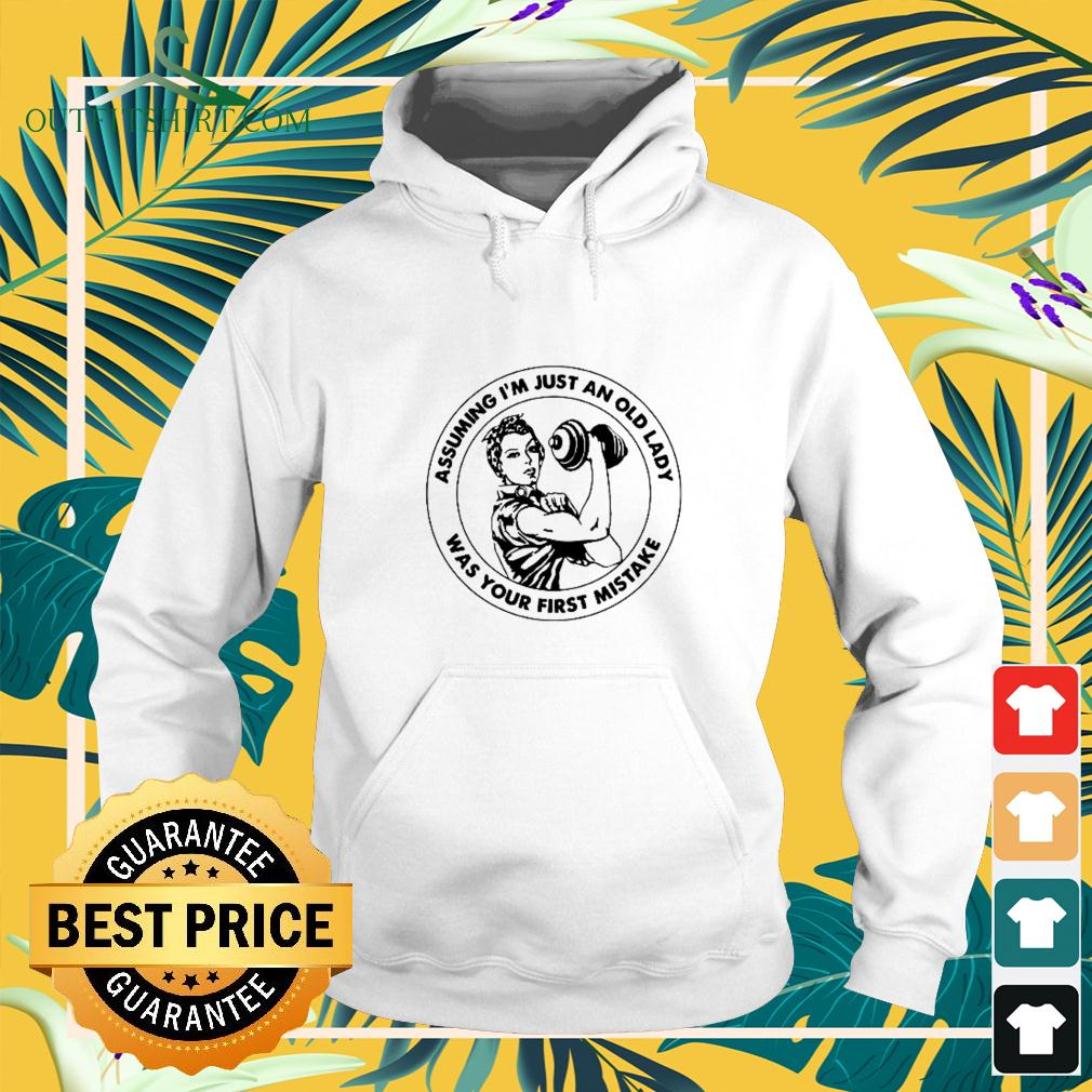 Assuming I'm an old lady was your first mistake hoodie