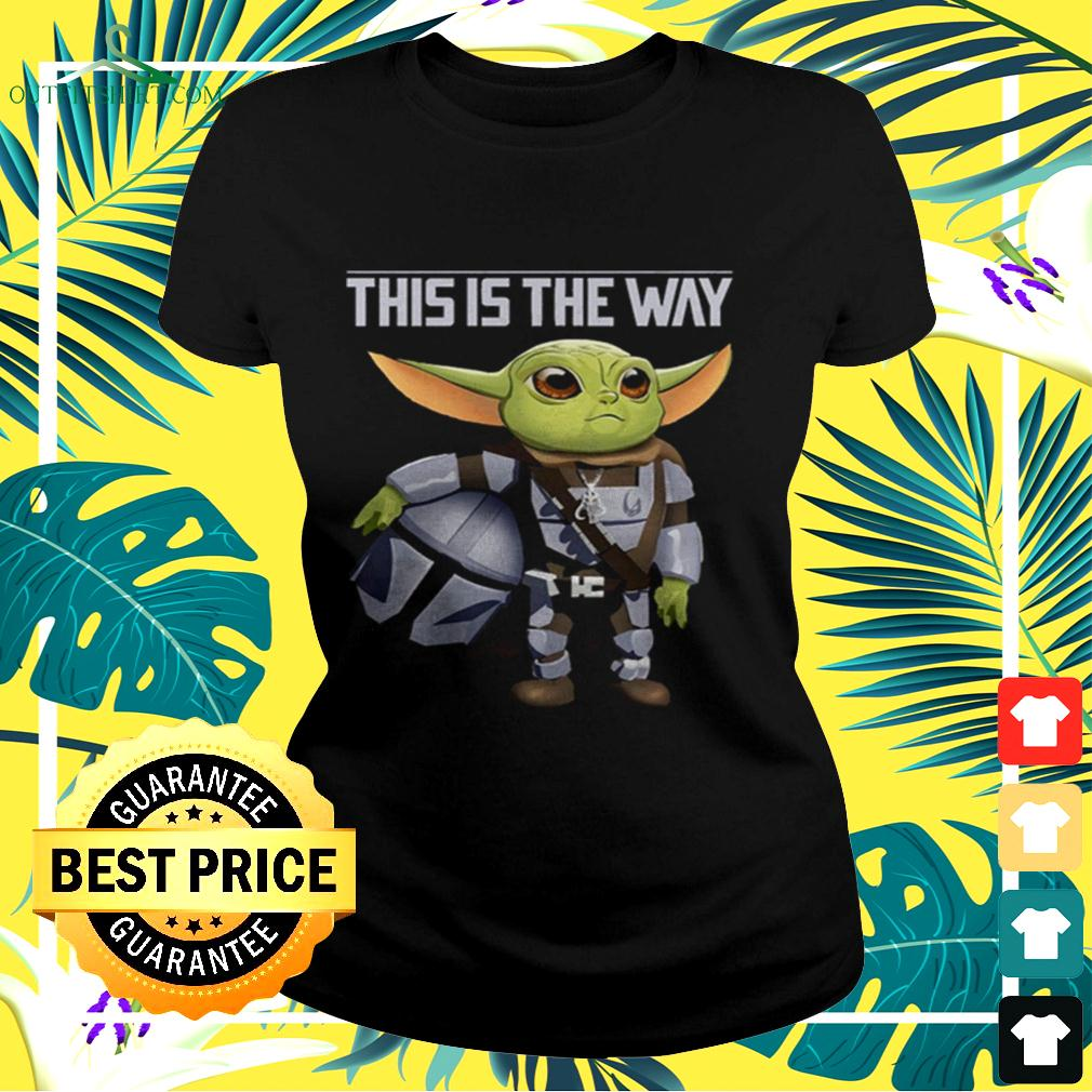 Baby Yoda this is the way ladies-tee