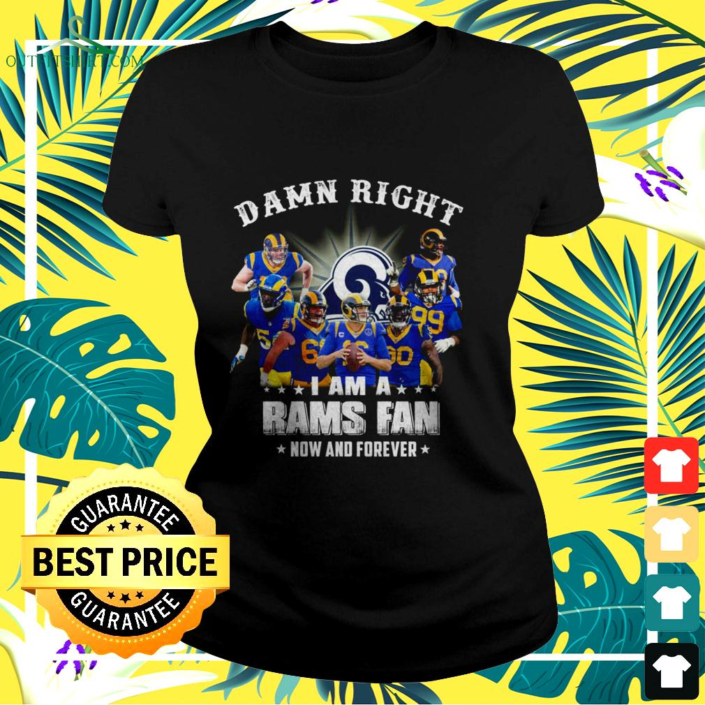 Damn right I am a Rams fan now and forever ladies-tee