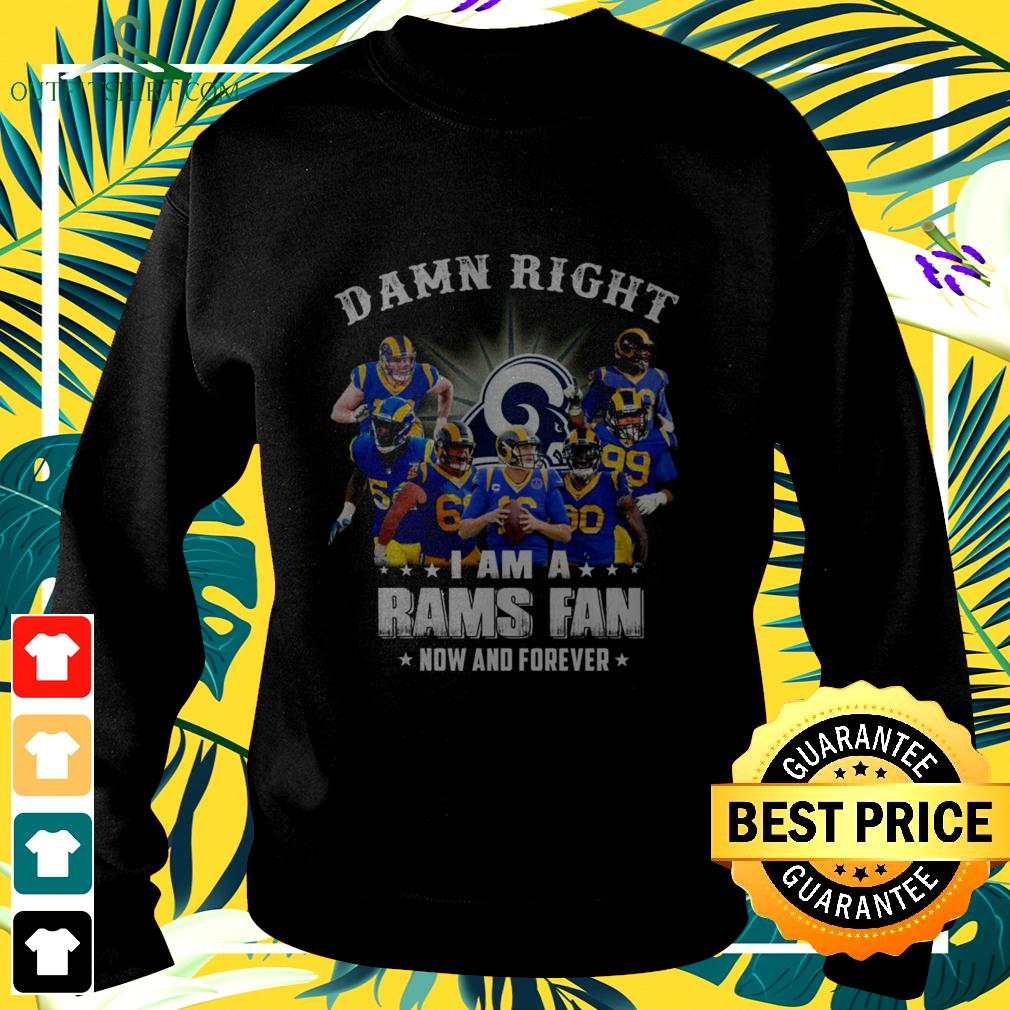 Damn right I am a Rams fan now and forever sweater