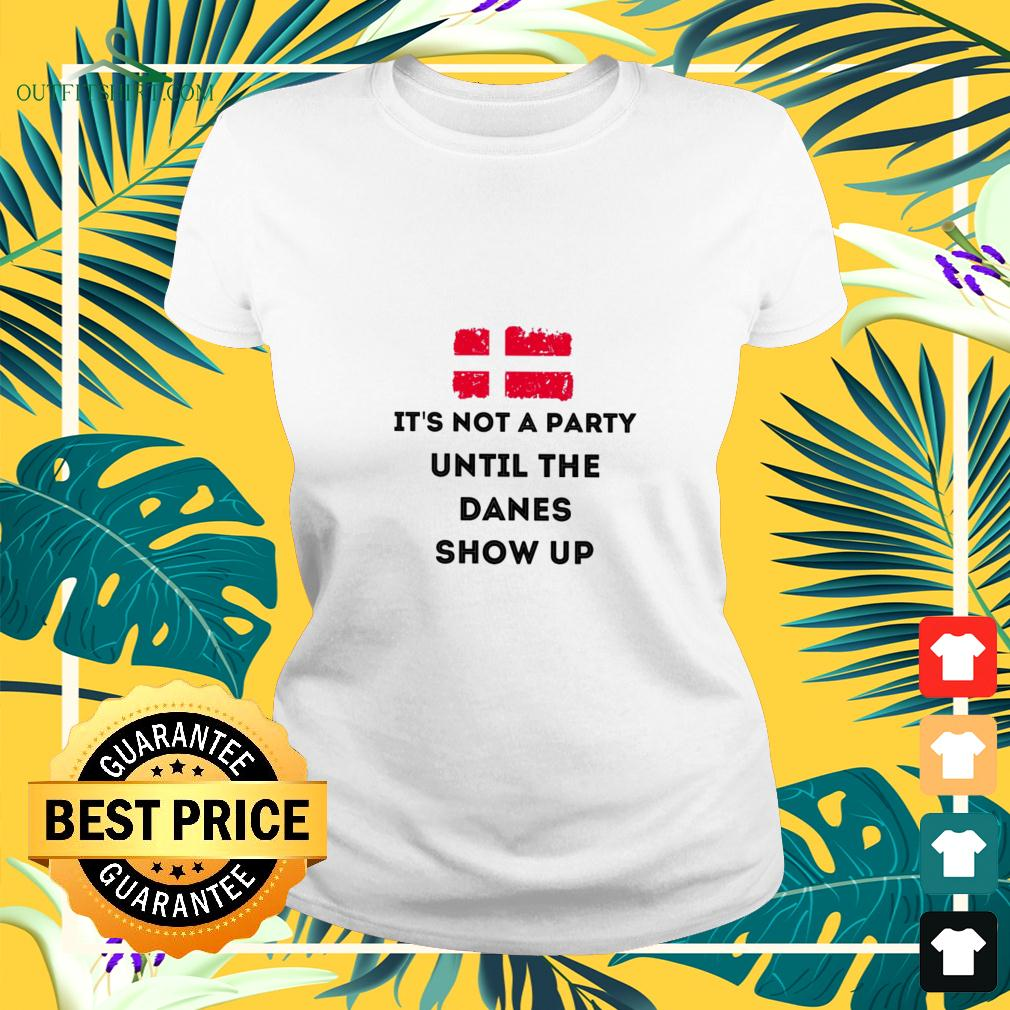 Danish Flag it's not a party until the danes show up ladies-tee