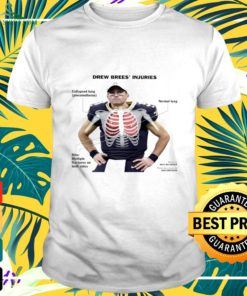 Drew Brees' injuries Collapsed lung t-shirt
