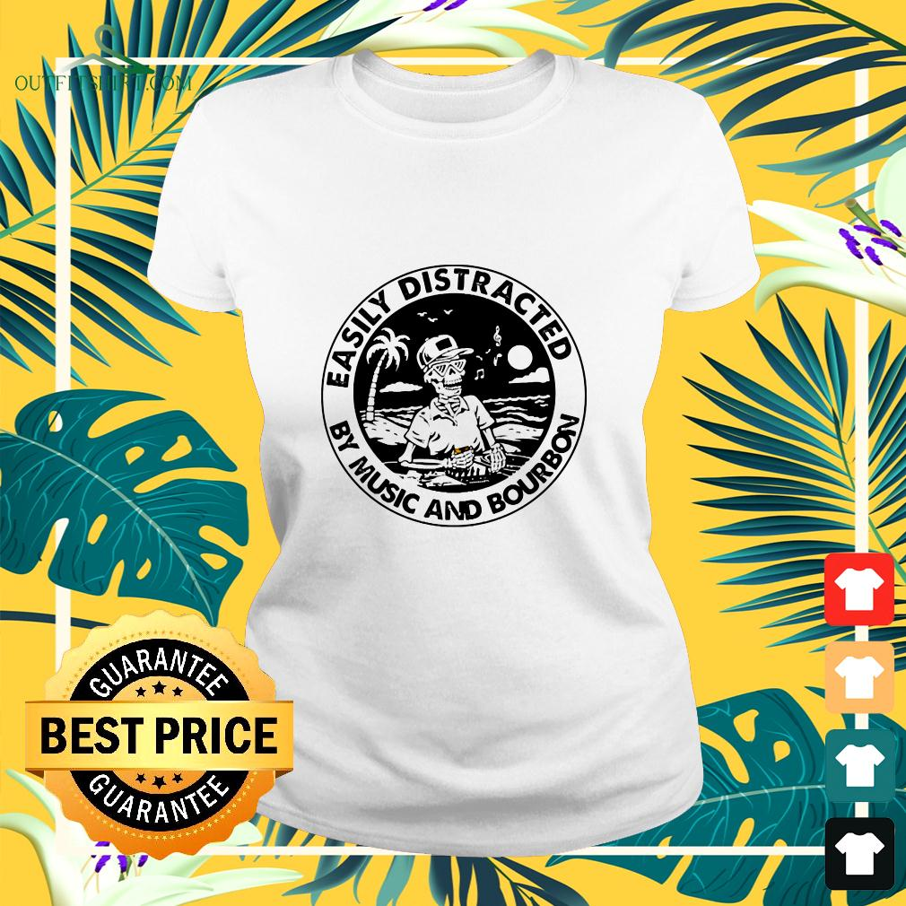 Easily distracted by music and bourbon ladies-tee