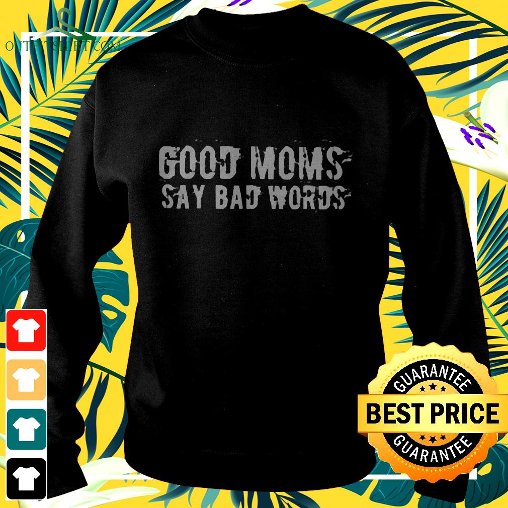 Good Moms Say Bad Words Funny Meme Graphic Bad sweater