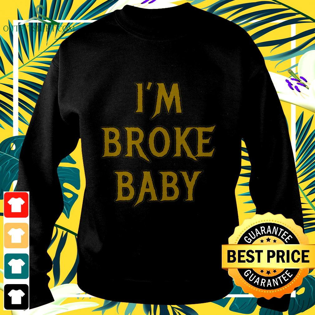 I'm broke baby sweater