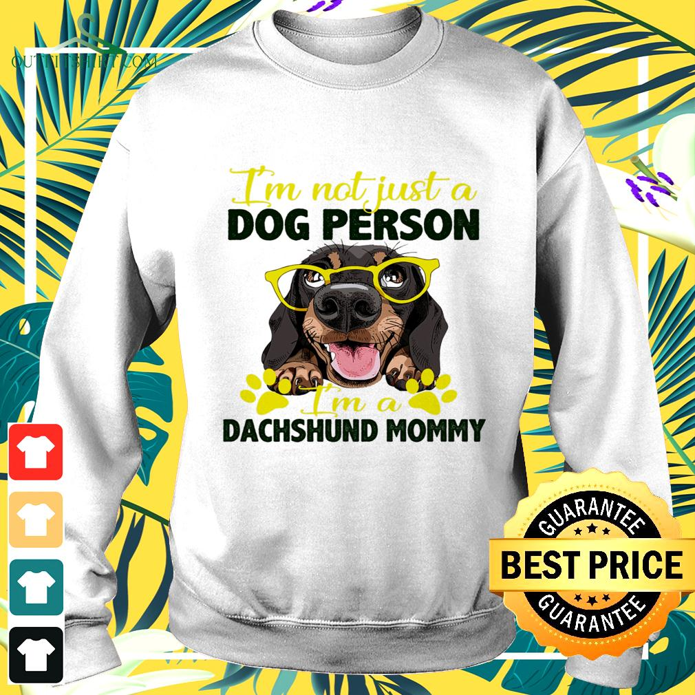 I'm not just a dog person I'm a Dachshund mommy sweater