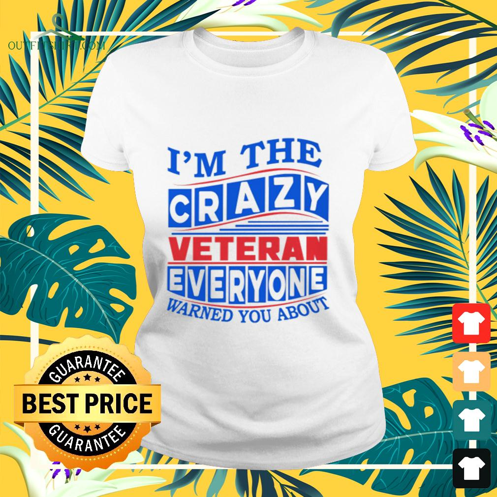 I'm the crazy veteran everyone warned you about ladies-tee