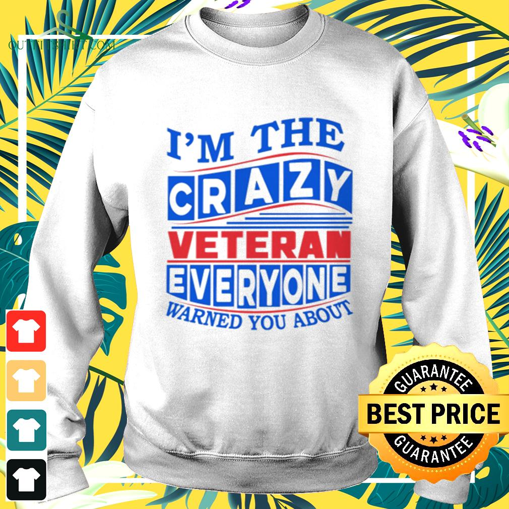I'm the crazy veteran everyone warned you about sweater