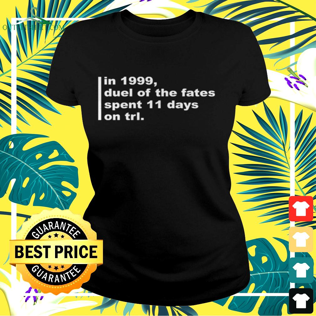 In 1999 duel of the fates spent 1 days on trl ladies-tee