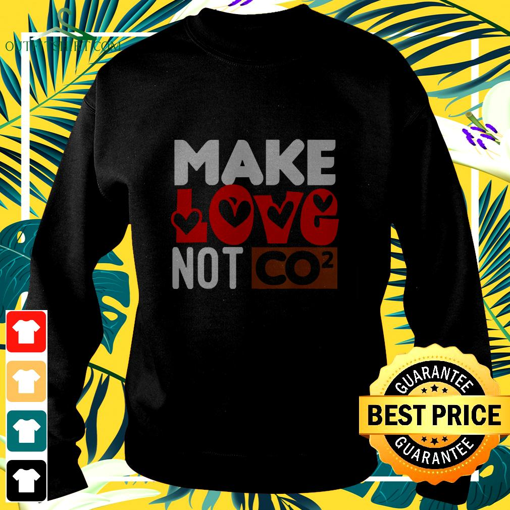 Make Love Not CO2 sweater