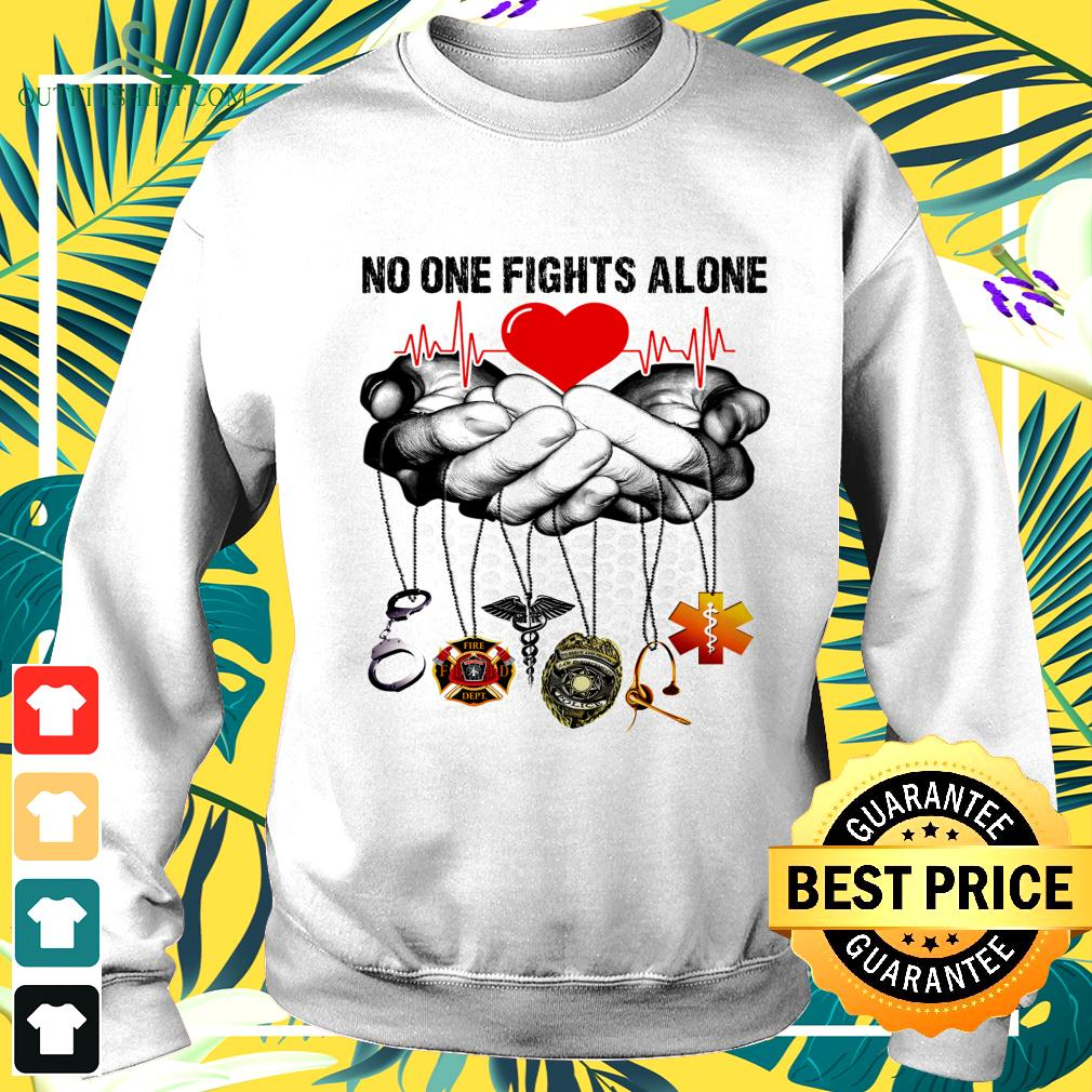No one fights alone sweater