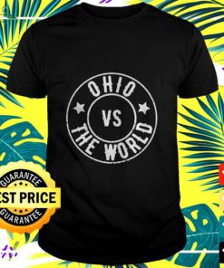 Ohio VS The World Ohio Against Everyone t-shirt