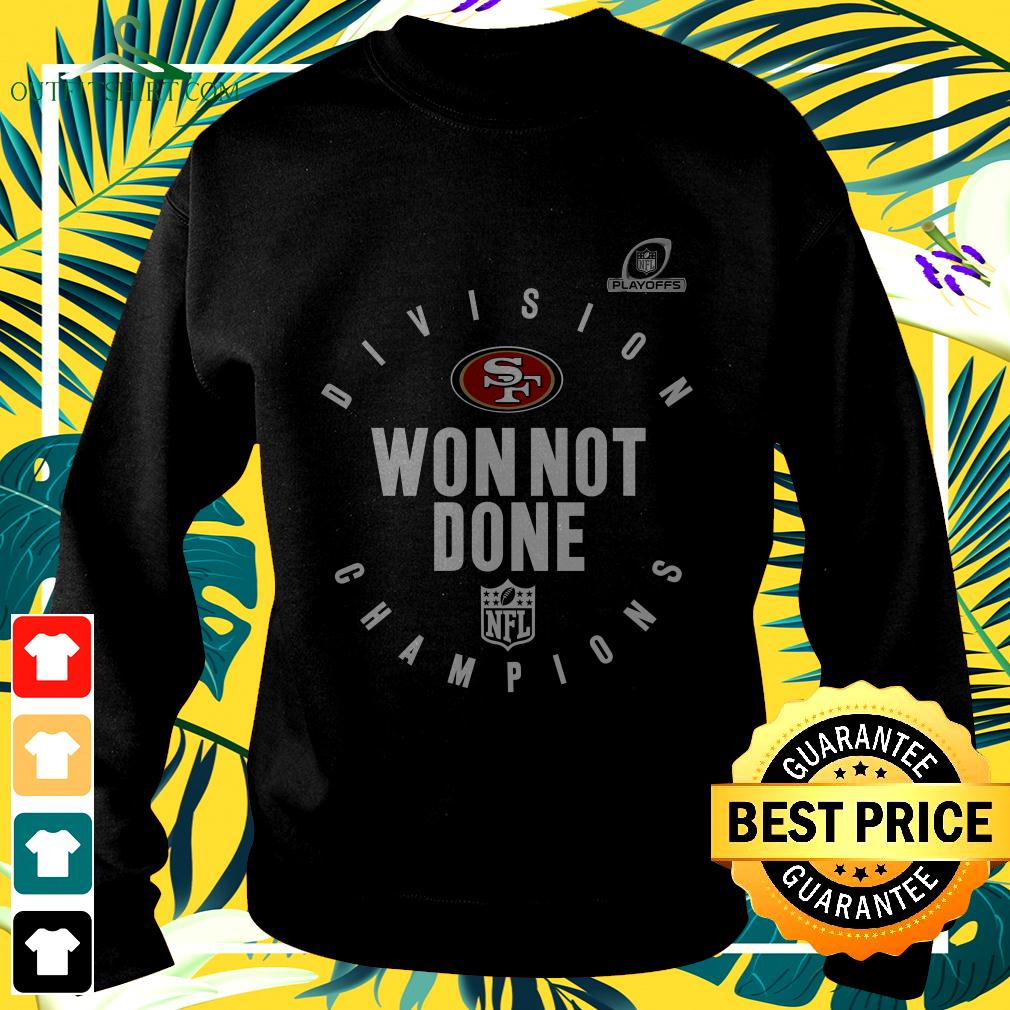 San Francisco 49ers NFL Playoffs Division Champions won not done sweater