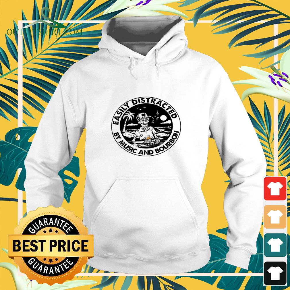 Skeleton Easily distracted by music and bourbon hoodie