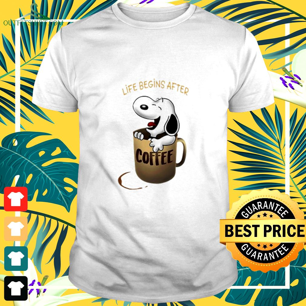 Snoopy in coffee cup life begins after t-shirt