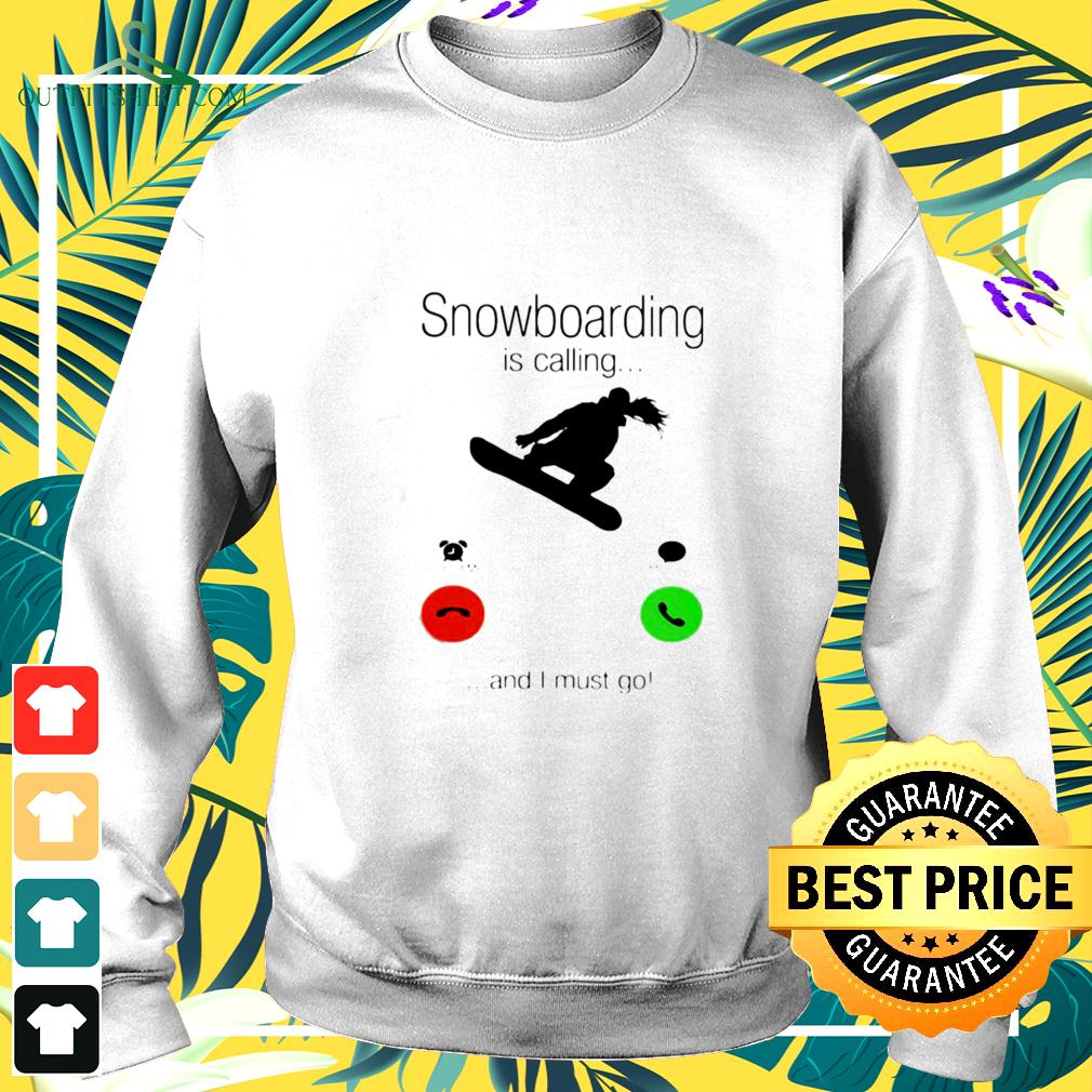 SnowBoarding Is Calling And I Must Go Skiers sweater