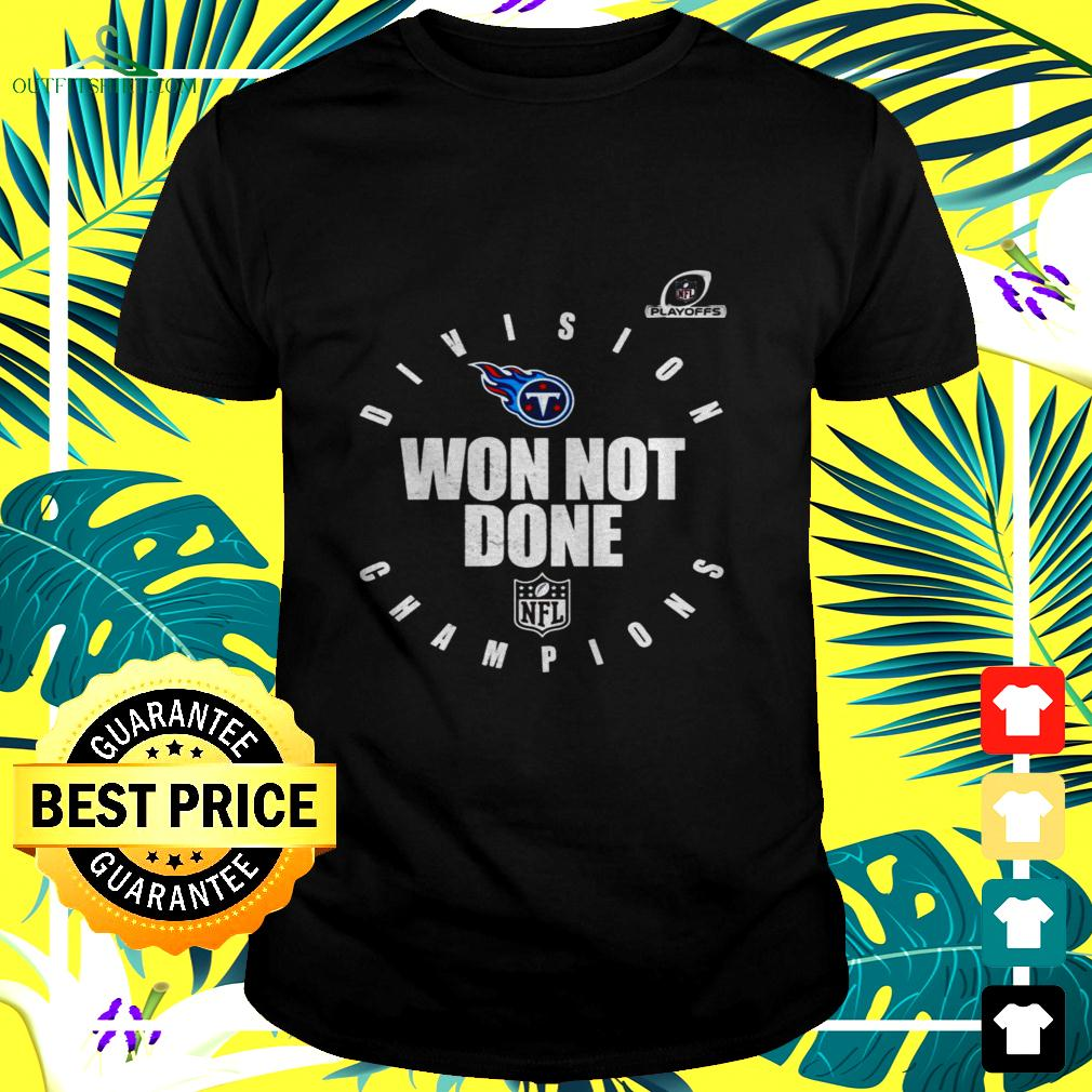 Tennessee Titans 2020 AFC south division champions won not done t-shirt