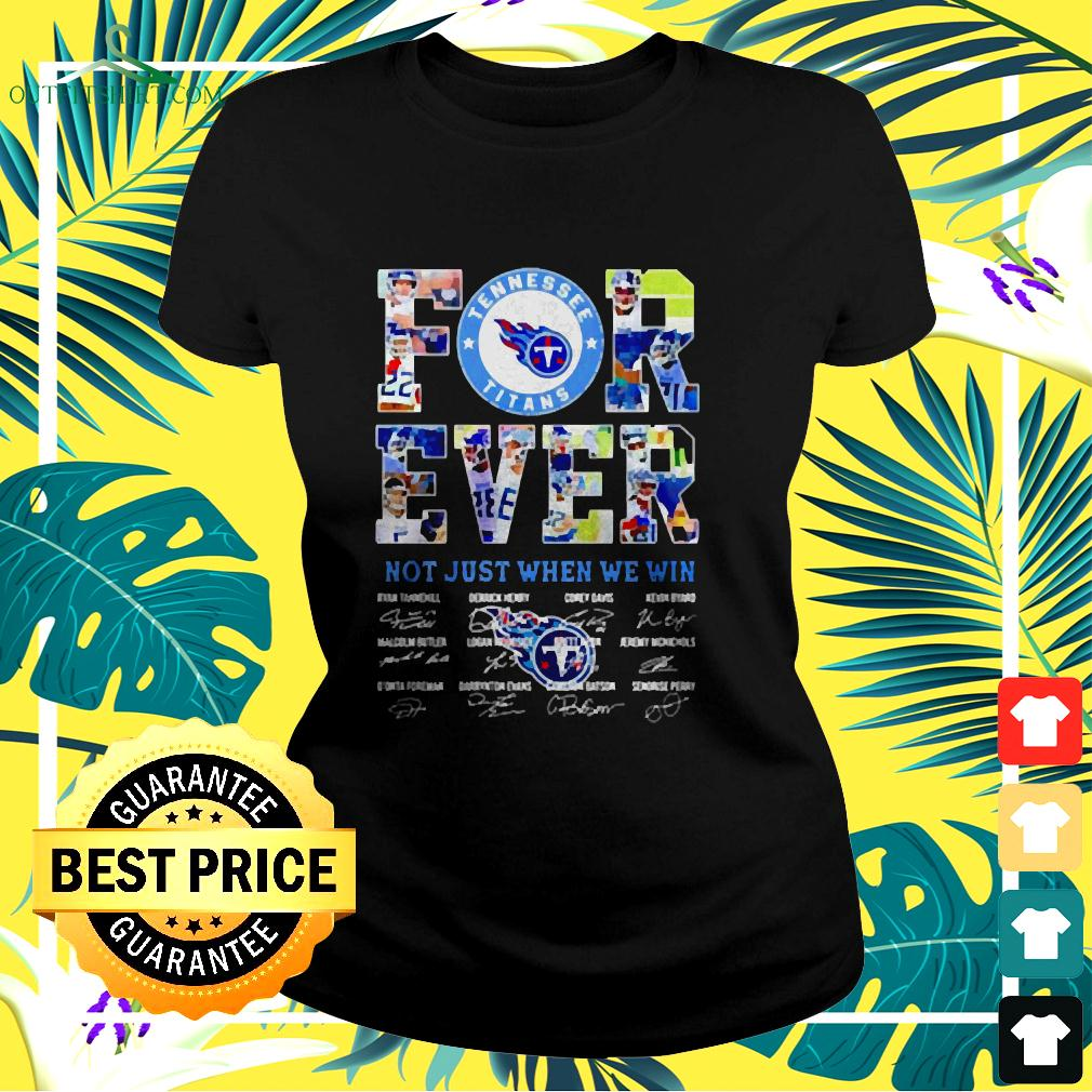 Tennessee Titans Forever Not Just When We Win Signatures ladies-tee