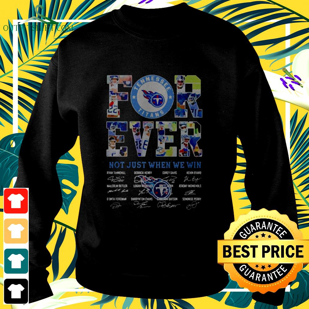 Tennessee Titans Forever Not Just When We Win Signatures sweater
