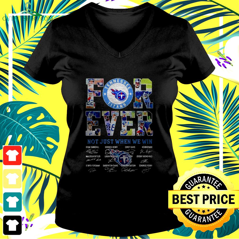 Tennessee Titans Forever Not Just When We Win Signatures v-neck t-shirt