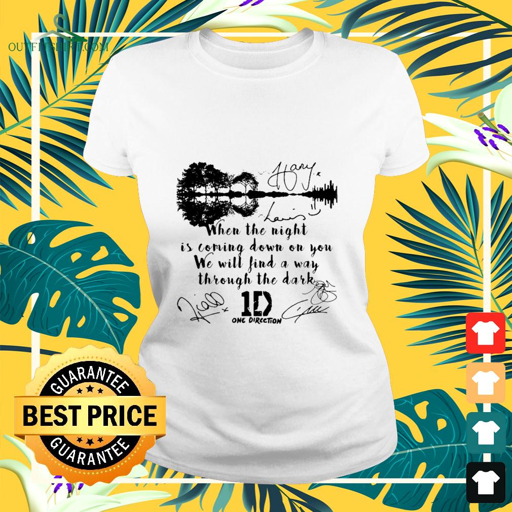When the night is coming down on you we will find a way through the dark One Direction signatures ladies-tee