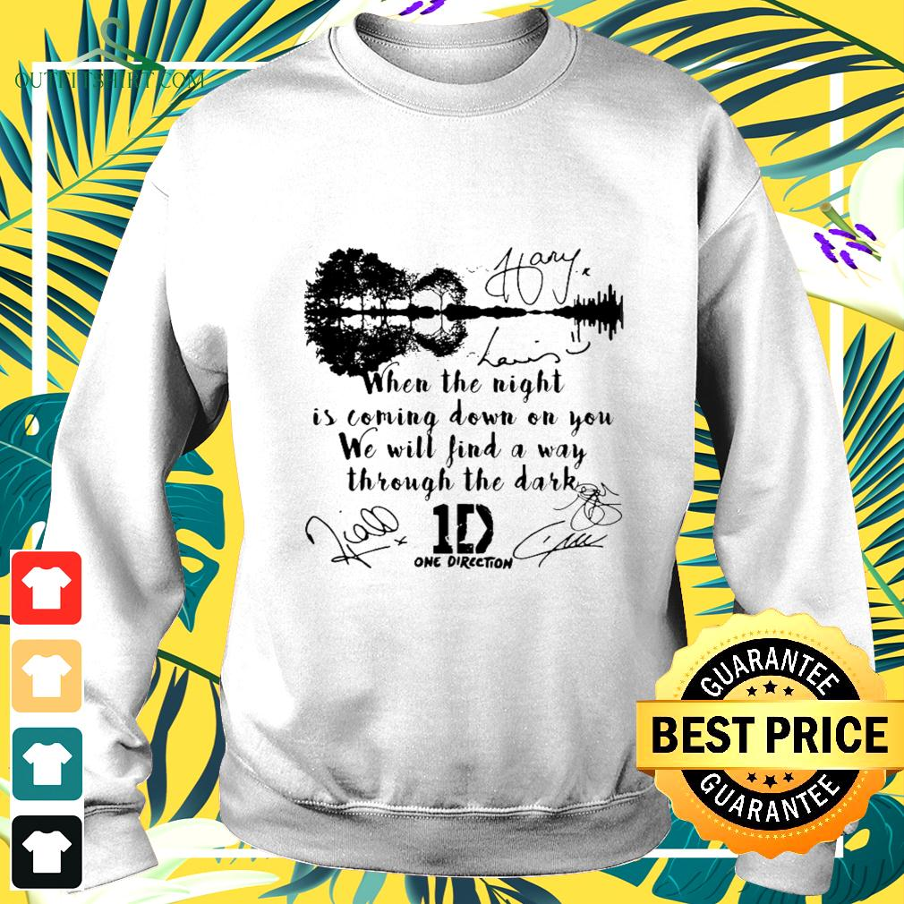 When the night is coming down on you we will find a way through the dark One Direction signatures sweater