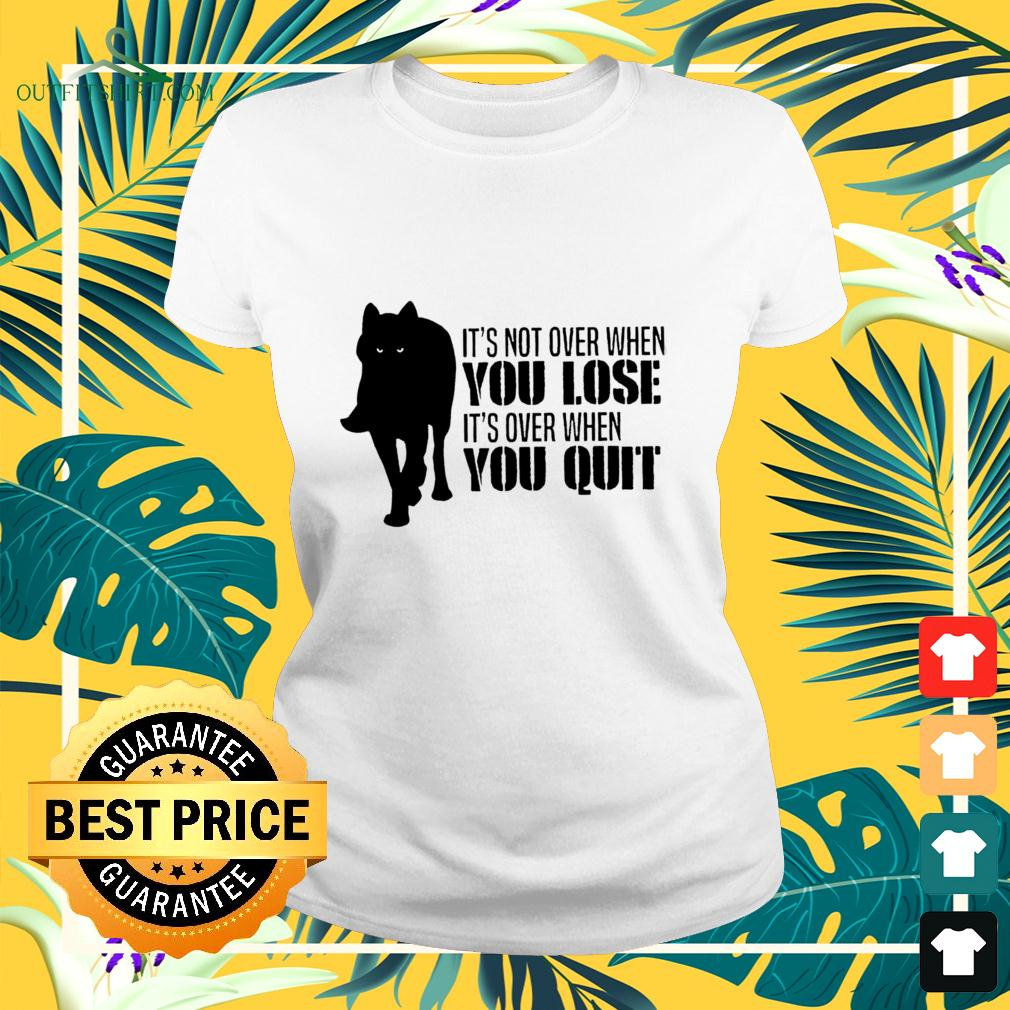 Wolf It's not over when you lose It's over when you quit ladies-tee