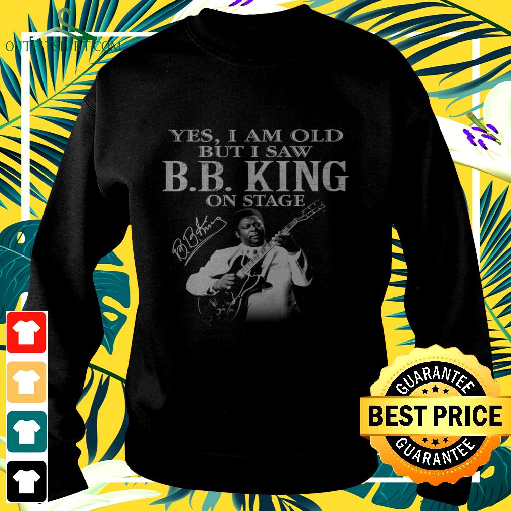 Yes I am old but I saw B.B. King on stage signatures sweater