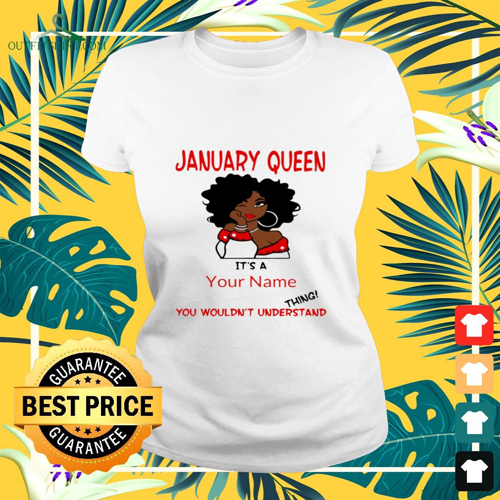 january-queen-its-a-your-name-you-wouldnt-understand-thing-ladies-tee January Queen It's a your name you wouldn't understand thing shirt