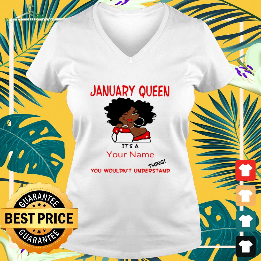 january-queen-its-a-your-name-you-wouldnt-understand-thing-v-neck-t-shirt January Queen It's a your name you wouldn't understand thing shirt