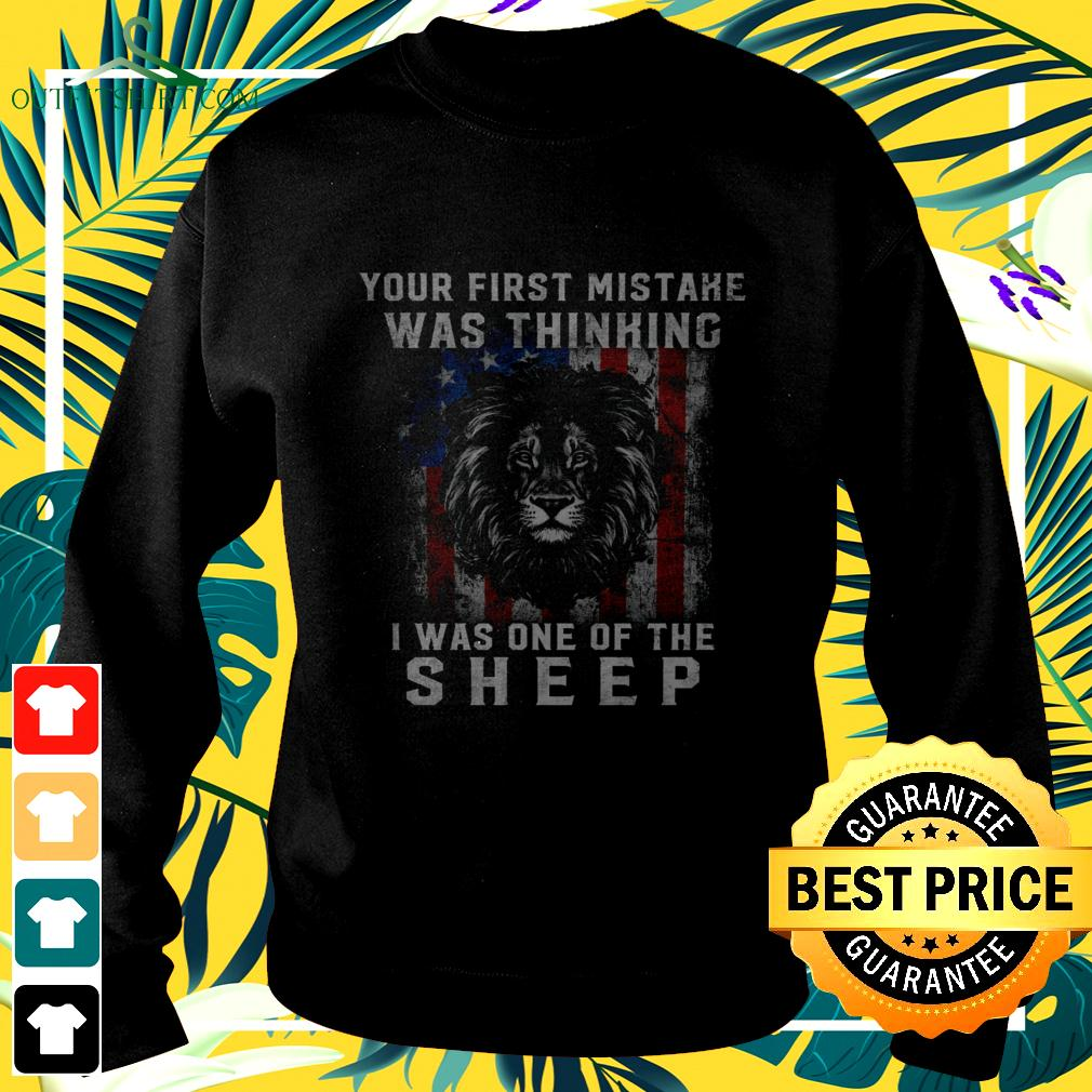 Lion King your first mistake was thinking I was one of the sheep American flag sweater