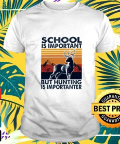 Men's school is important but hunting is importanter vintage t-shirt