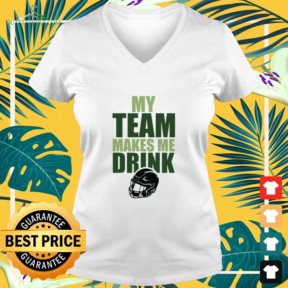 NFL Green Bay Packers my team makes me drink v-neck t-shirt