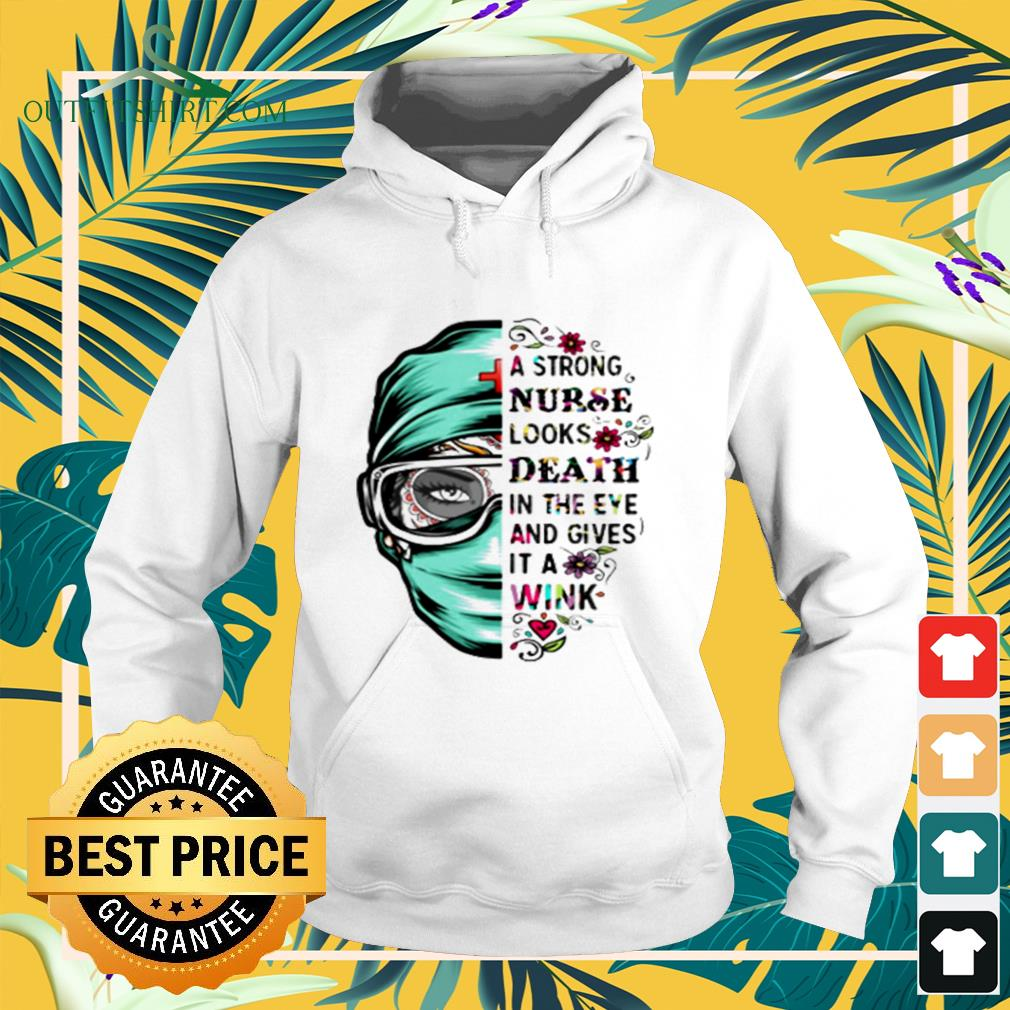 A strong nurse looks death in the eye and gives it a wink hoodie